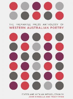 The Fremantle Press Anthology of Western Australian Poetry<br>