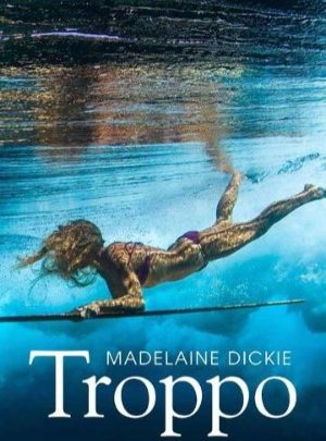 Troppo<br>Madelaine Dickie