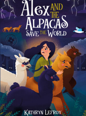 Alex and the Alpacas Save the World<br>